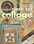 More Fabric Art Collage: 64 New Techn...