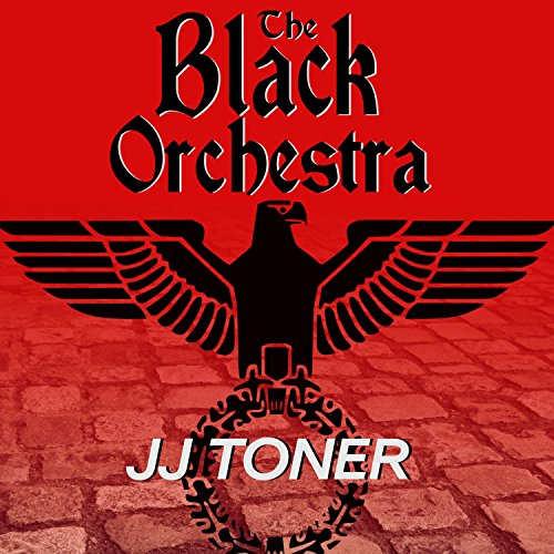 the-black-orchestra-a-ww2-spy-thriller-black-orchestra-series-book-1