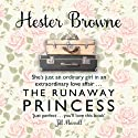 The Runaway Princess Audiobook by Hester Browne Narrated by Rachael Louise Miller