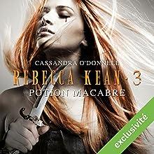 Potion macabre (Rebecca Kean 3)   Livre audio Auteur(s) : Cassandra O'Donnell Narrateur(s) : Caroline Klaus