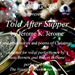 Told after Supper | Jerome K. Jerome,Robert Frost,Henry Wadsworth Longfellow