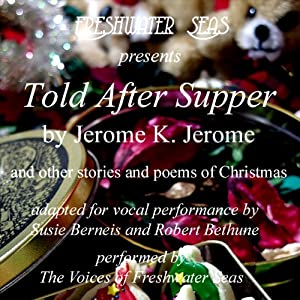 Told after Supper | [Jerome K. Jerome, Robert Frost, Henry Wadsworth Longfellow]