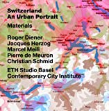 img - for Switzerland - an Urban Portrait: Vol. 1: Introduction; Vol. 2: Borders, Communes - a Brief History of the Territory; Vol. 3: Materials book / textbook / text book