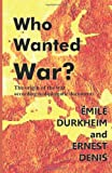 Who Wanted War?: The Origin of the War According to Diplomatic Documents