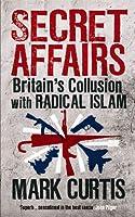 Secret Affairs: Britain's Collusion with Radical Islam