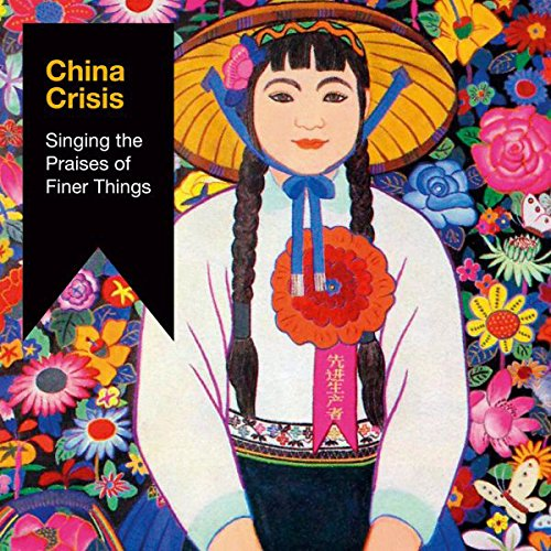 CD : China Crisis - Singing The Praises Of Finer Things (With DVD, 2PC)