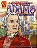 img - for Samuel Adams: Patriot and Statesman (Graphic Biographies) book / textbook / text book
