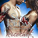 Ricochet: Renegades, Book 3 (       UNABRIDGED) by Skye Jordan Narrated by Piper Goodeve