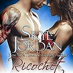 Ricochet: Renegades, Book 3 | Skye Jordan
