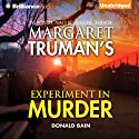 Experiment in Murder: Capital Crimes, Book 26 (       UNABRIDGED) by Donald Bain, Margaret Truman Narrated by Dick Hill