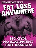 Fat Loss Anywhere - No Gym, No Equipment, Just Results!