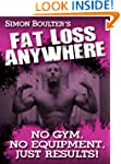 Fat Loss Anywhere - No Gym, No Equipm...