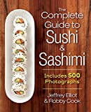 img - for The Complete Guide to Sushi and Sashimi: Includes 500 Photographs book / textbook / text book