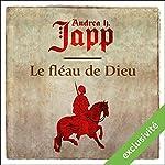 Le fléau de Dieu (Gabrielle d'Aurillay, veuve sans douaire 1) | Andrea Japp