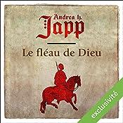 Le fléau de Dieu (Gabrielle d'Aurillay, veuve sans douaire 1)   Andrea Japp