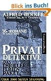 Privatdetektive - das Thriller-Ferien-Paket (16 Romane in eine Band)
