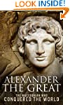 Alexander the Great: The Macedonian W...