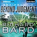 Beyond Judgment: Brainrush, Book 3 Audiobook by Richard Bard Narrated by R. C. Bray