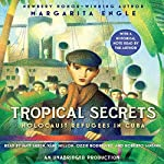 Tropical Secrets: Holocaust Refugees in Cuba | Margarita Engle
