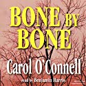 Bone by Bone (       UNABRIDGED) by Carol O'Connell Narrated by Benjamin Harris