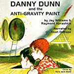 Danny Dunn & the Anti Gravity Paint: Danny Dunn, Book 1 | Jay Williams,Raymond Abrashkin
