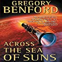 Across the Sea of Suns: Galactic Center, Book 2 Audiobook by Gregory Benford Narrated by Maxwell Caulfield, Stefan Rudnicki