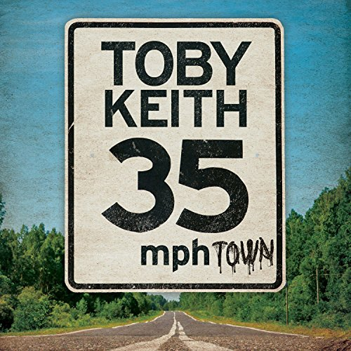 Toby Keith - 35 mph Town - Zortam Music