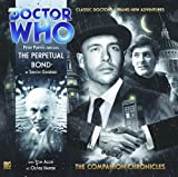 The Perpetual Bond (Doctor Who: The Companion Chronicles)
