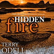 Hidden Fire: Pine Hills Police, Book 2 | Terry Odell