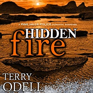 Hidden Fire: Pine Hills Police, Book 2 | [Terry Odell]