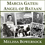 Marcia Gates: Angel of Bataan | Melissa Bowersock