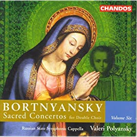 Bortniansky: Sacred Concertos, Vol. 6: Sacred Concertos For Double Choir