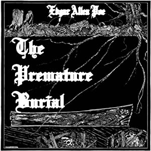 The Premature Burial | [Edgar Alan Poe]