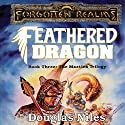 Feathered Dragon: Forgotten Realms: Maztica Trilogy, Book 3 Audiobook by Douglas Niles Narrated by Lincoln Hoppe