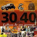echange, troc Armelle Leroy, Laurent Chollet - 30-40 L'album de ma jeunesse