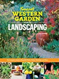 Sunset Western Garden Book of Landscaping: The Complete Guide to Designing Beautiful Paths, Patios, Plantings and More