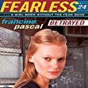 Betrayed: Fearless Audiobook by Francine Pascal Narrated by Elizabeth Evans