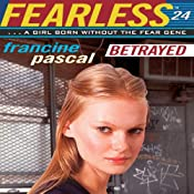Betrayed : Fearless | Francine Pascal