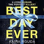 Best Day Ever   Kaira Rouda