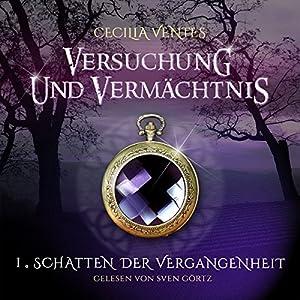 Schatten der Vergangenheit (Versuchung und Vermächtnis 1) Hörbuch