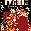 Octavia's Brood: Science Fiction Stories from Social Justice Movements Audiobook by Adrienne Maree Brown, Walidah Imarisha Narrated by Je Nie Fleming