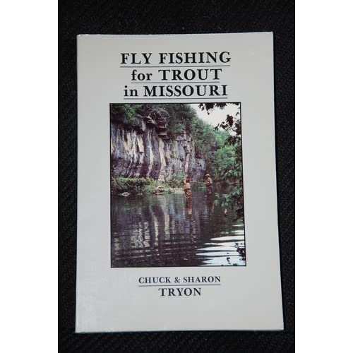 Fly Fishing for Trout in Missouri Chuck Tryon