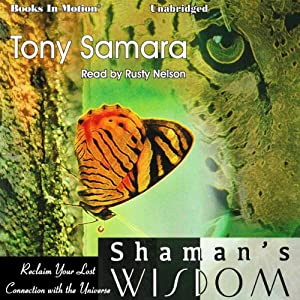 Shaman's Wisdom | [Tony Samara]