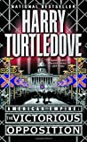 The Victorious Opposition (American Empire, Book Three) Harry Turtledove