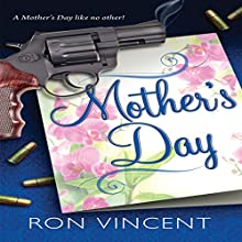 Mother's Day (       UNABRIDGED) by Ron Vincent Narrated by Ron Vincent