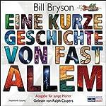 Eine kurze Geschichte von fast allem. Ausgabe für junge Hörer | Bill Bryson