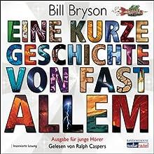 Eine kurze Geschichte von fast allem. Ausgabe für junge Hörer Hörbuch von Bill Bryson Gesprochen von: Ralph Caspers