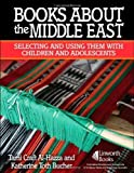 img - for Books About the Middle East: Selecting and Using them with Children and Adolescents by Al-Hazza, Tami, Toth Bucher, Katherine (2008) Paperback book / textbook / text book