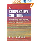 The Cooperative Solution: How the United States can tame recessions, reduce inequality, and protect the environment...