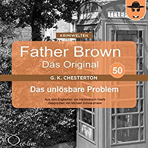 Das unlösbare Problem (Father Brown - Das Original 50) Hörbuch